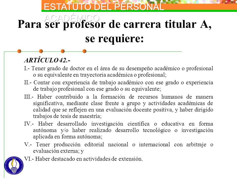 Para ser profesor de carrera titular A, se requiere: