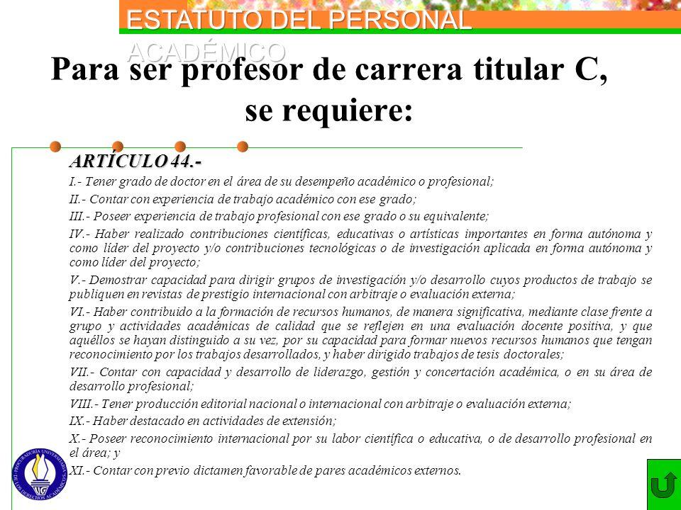 Para ser profesor de carrera titular C, se requiere: