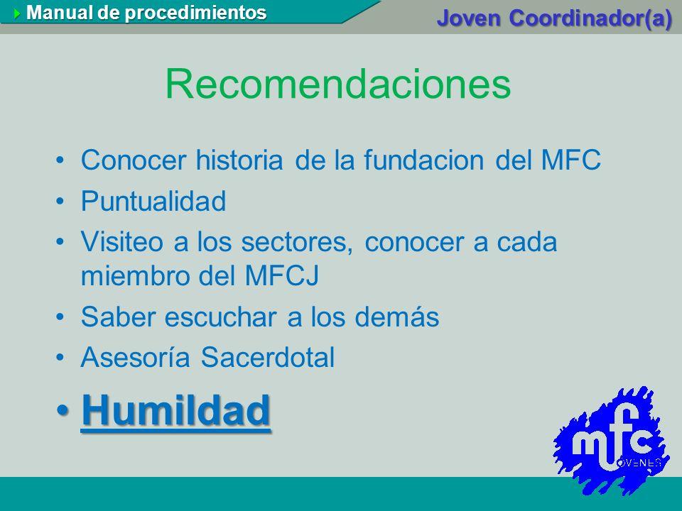 Recomendaciones Humildad Conocer historia de la fundacion del MFC