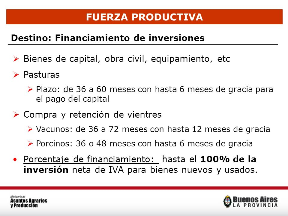 FUERZA PRODUCTIVA Destino: Financiamiento de inversiones