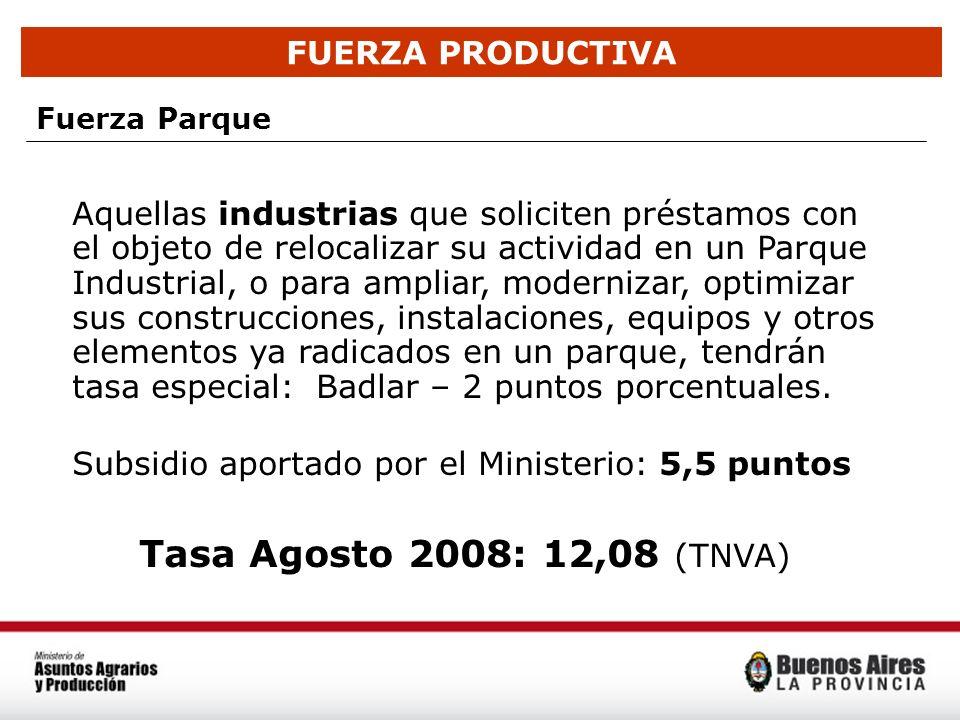 Tasa Agosto 2008: 12,08 (TNVA) FUERZA PRODUCTIVA