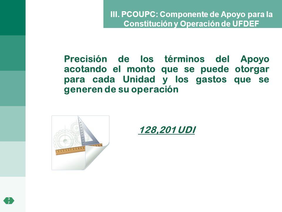 III. PCOUPC: Componente de Apoyo para la Constitución y Operación de UFDEF