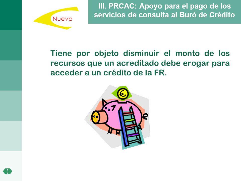 III. PRCAC: Apoyo para el pago de los servicios de consulta al Buró de Crédito
