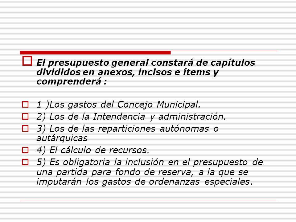 1 )Los gastos del Concejo Municipal.