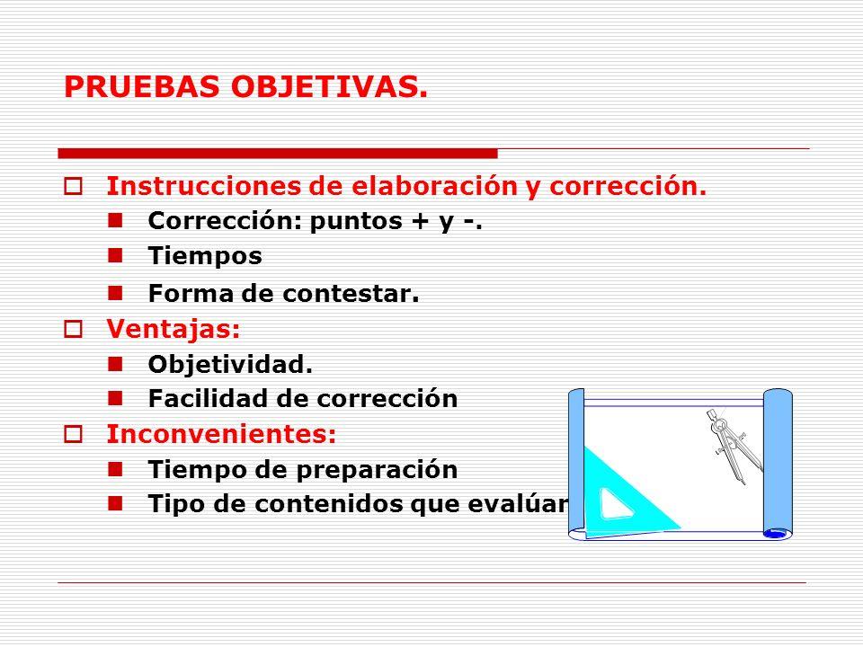 PRUEBAS OBJETIVAS. Instrucciones de elaboración y corrección.