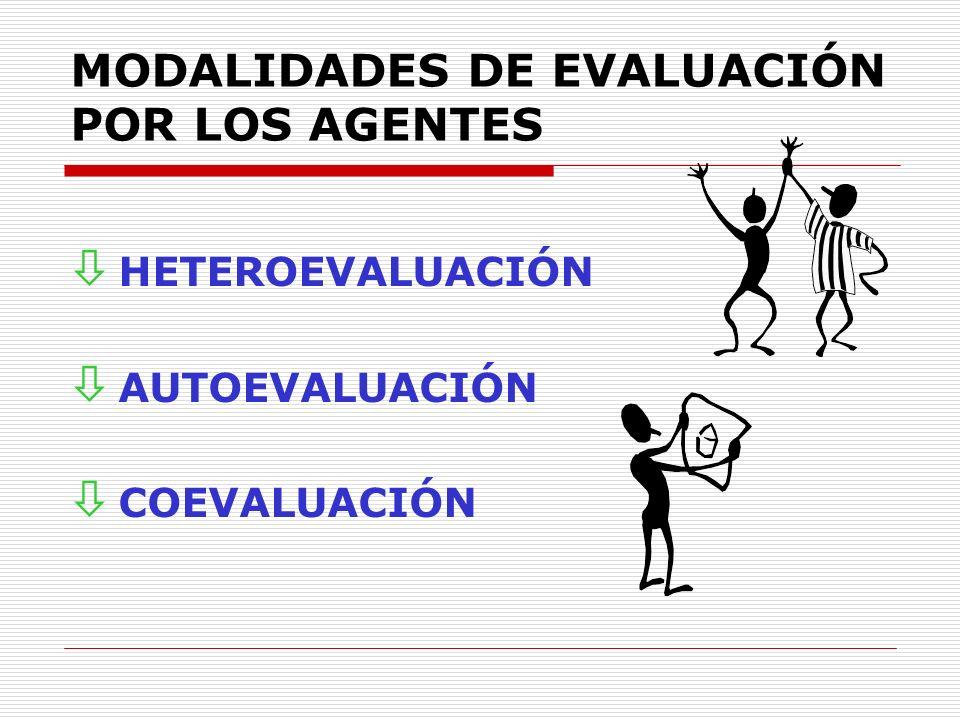 MODALIDADES DE EVALUACIÓN POR LOS AGENTES