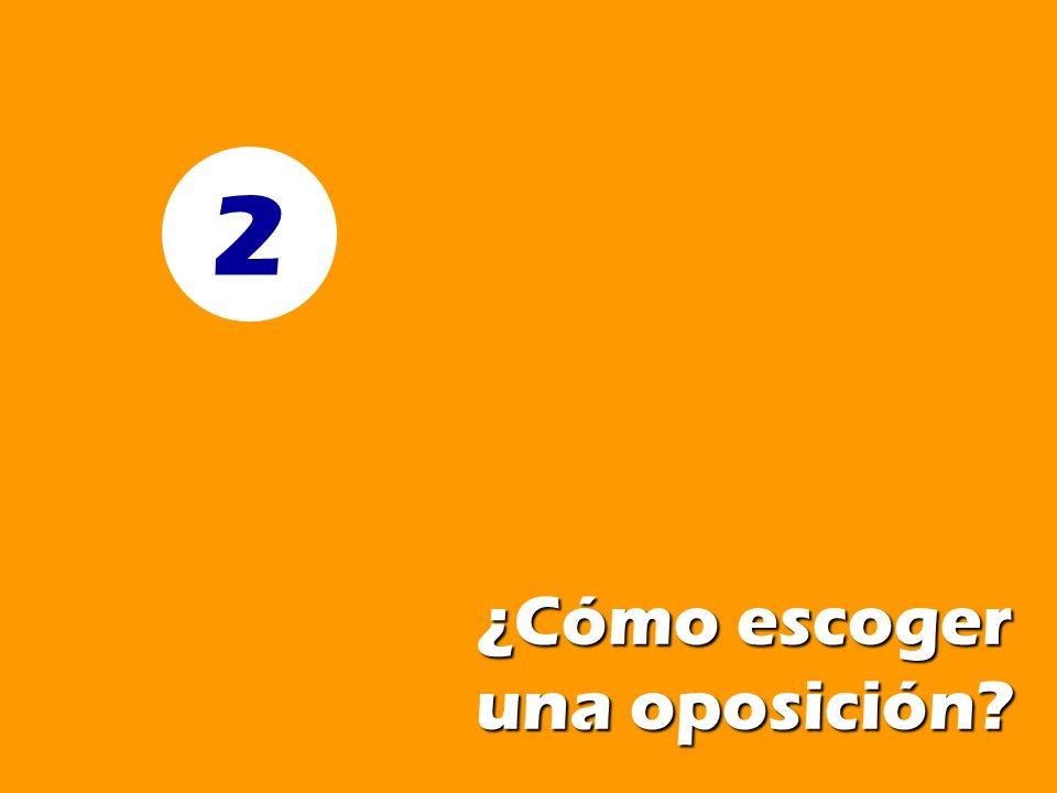 2 ¿Cómo escoger una oposición