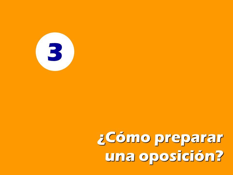 3 ¿Cómo preparar una oposición