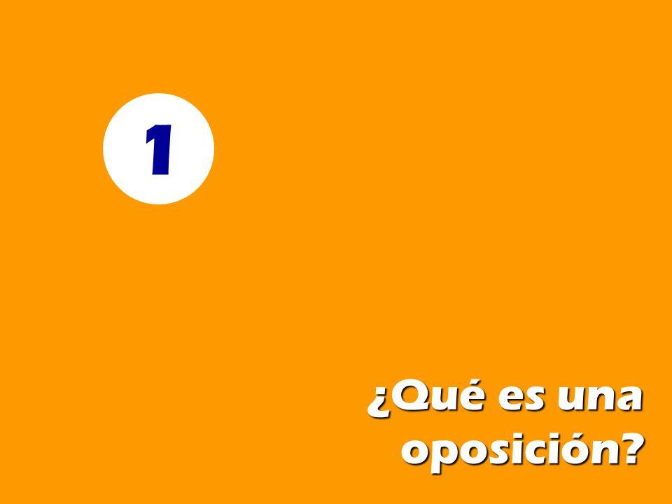 1 ¿Qué es una oposición