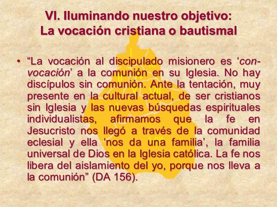VI. Iluminando nuestro objetivo: La vocación cristiana o bautismal