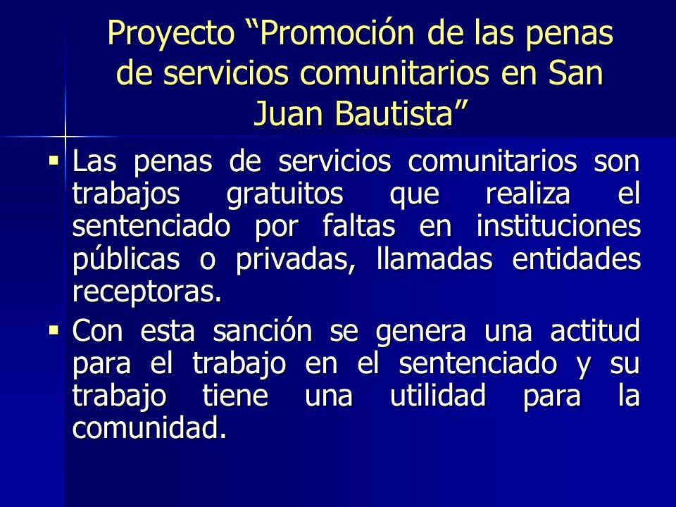 Proyecto Promoción de las penas de servicios comunitarios en San Juan Bautista