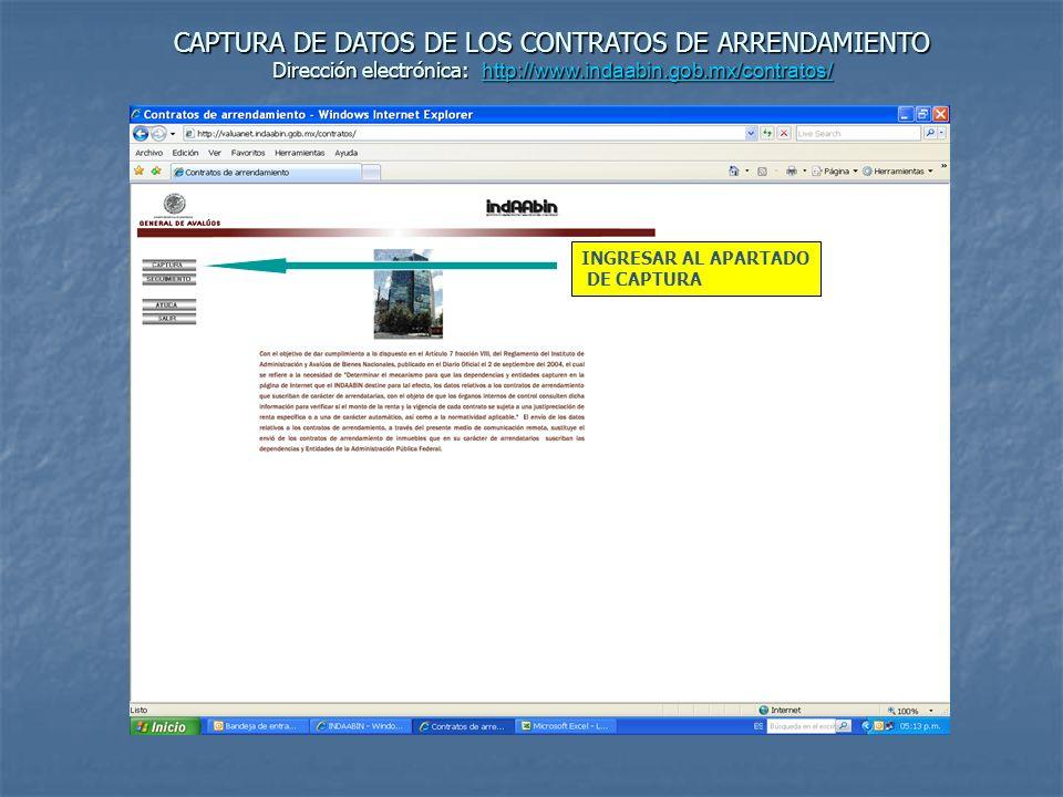 CAPTURA DE DATOS DE LOS CONTRATOS DE ARRENDAMIENTO Dirección electrónica: http://www.indaabin.gob.mx/contratos/