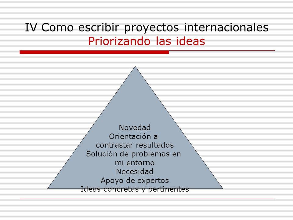 IV Como escribir proyectos internacionales Priorizando las ideas
