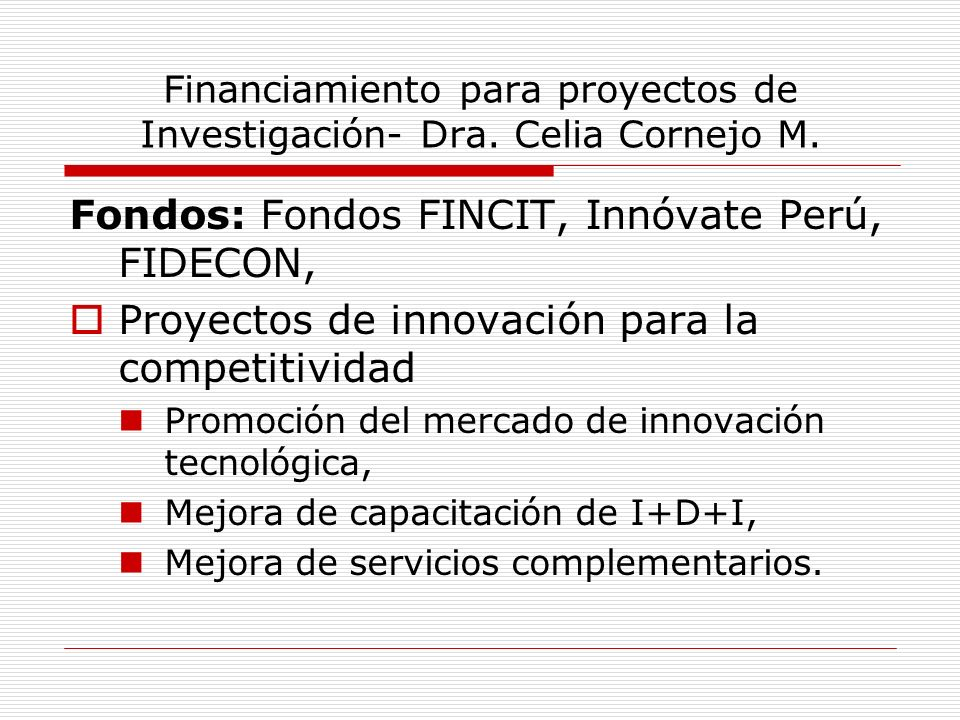 Financiamiento para proyectos de Investigación- Dra. Celia Cornejo M.