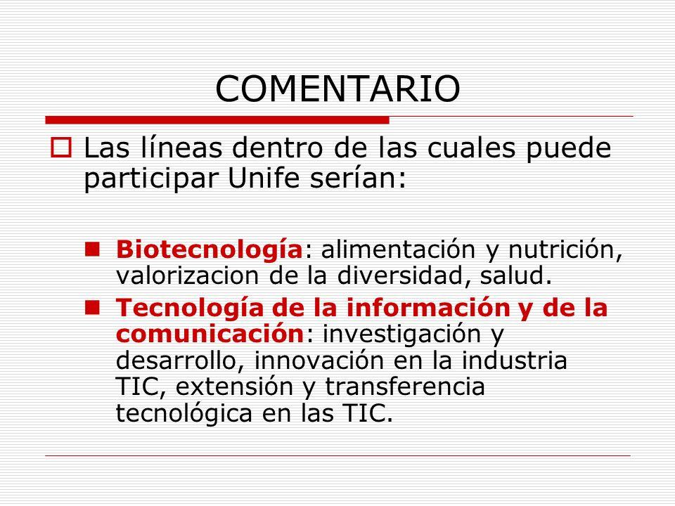 COMENTARIO Las líneas dentro de las cuales puede participar Unife serían: