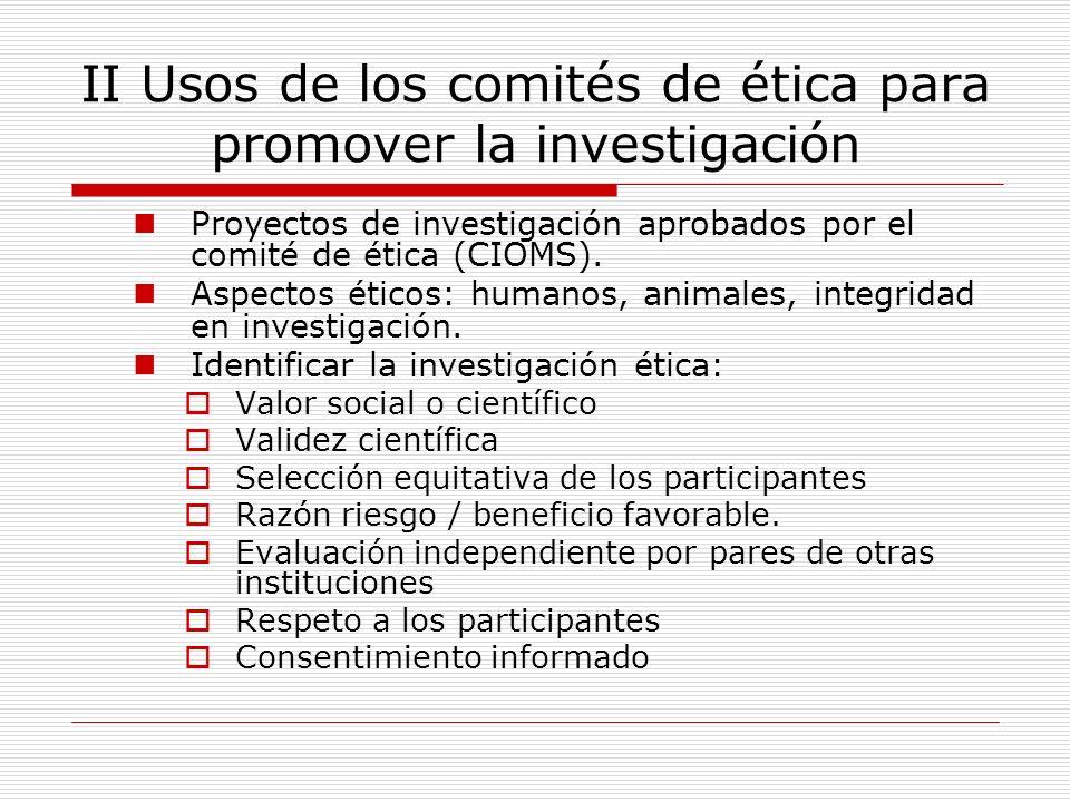 II Usos de los comités de ética para promover la investigación