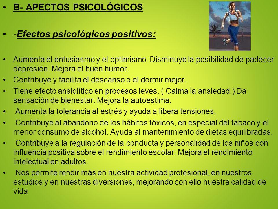 B- APECTOS PSICOLÓGICOS -Efectos psicológicos positivos: