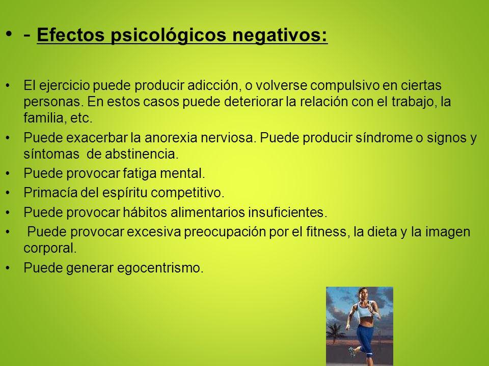 - Efectos psicológicos negativos:
