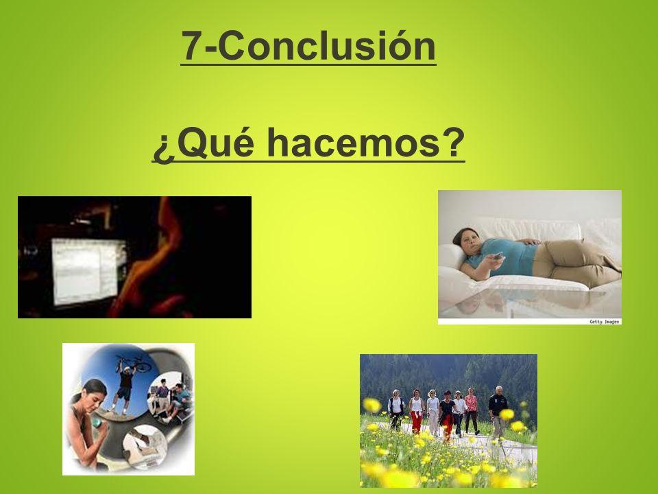 7-Conclusión ¿Qué hacemos