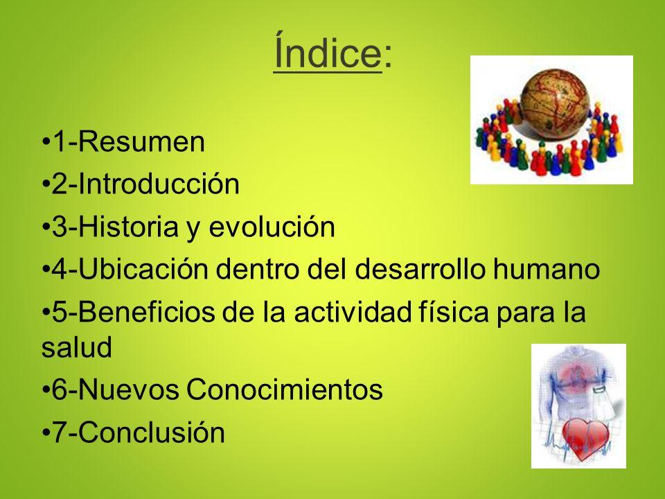 Índice: 1-Resumen 2-Introducción 3-Historia y evolución
