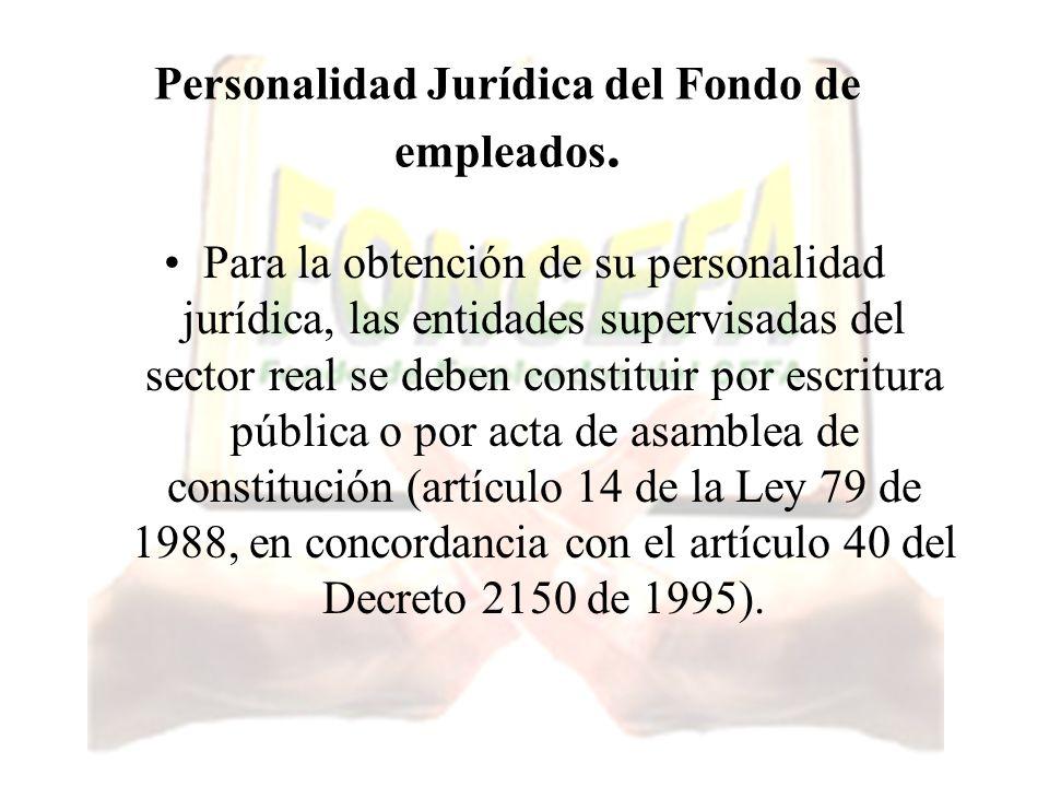 Personalidad Jurídica del Fondo de empleados.