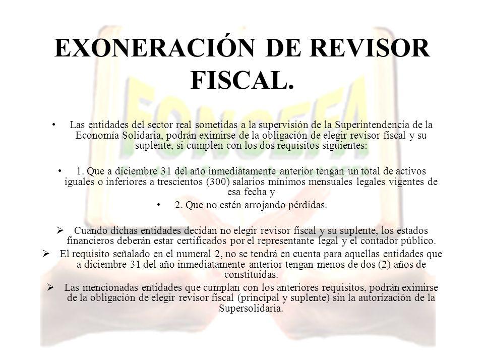 EXONERACIÓN DE REVISOR FISCAL.