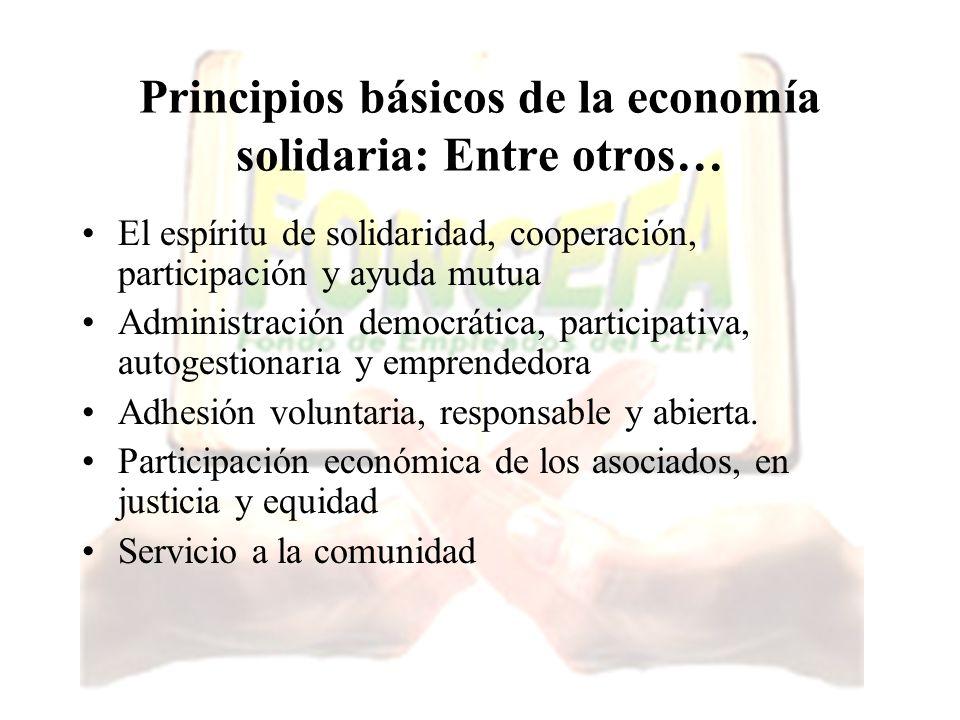 Principios básicos de la economía solidaria: Entre otros…