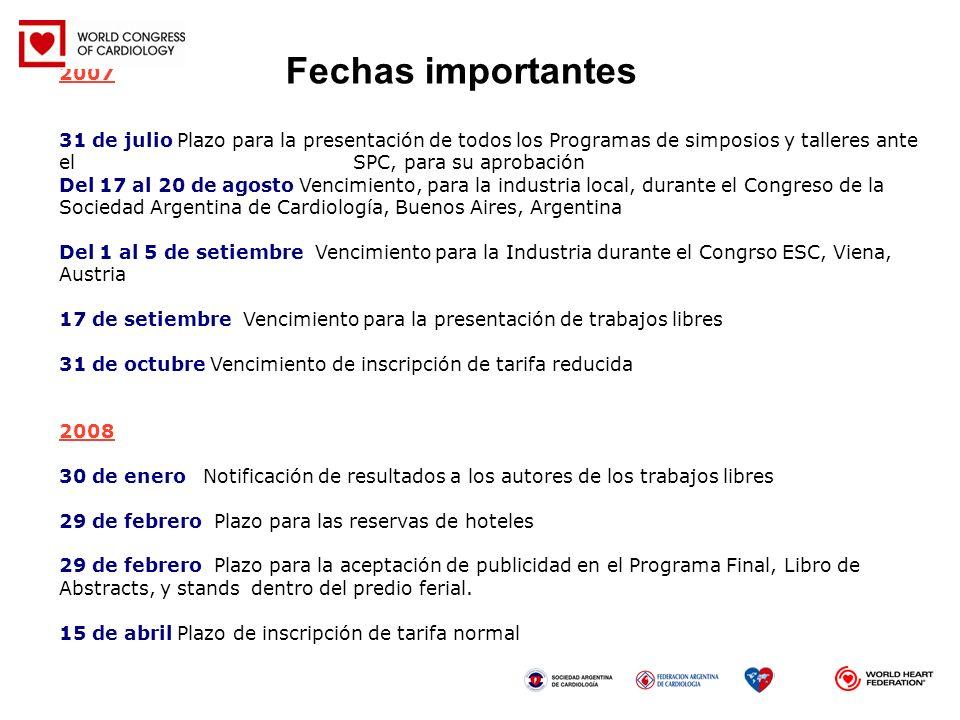Fechas importantes 2007. 31 de julio Plazo para la presentación de todos los Programas de simposios y talleres ante el SPC, para su aprobación.