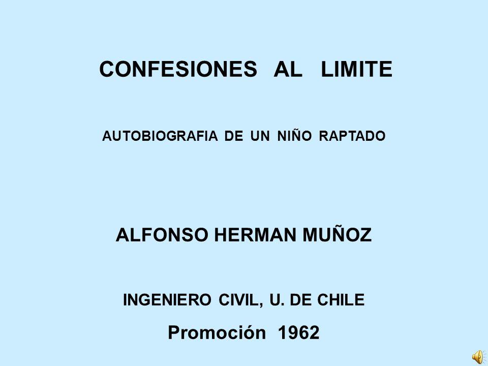 AUTOBIOGRAFIA DE UN NIÑO RAPTADO INGENIERO CIVIL, U. DE CHILE