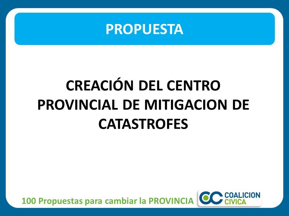 CREACIÓN DEL CENTRO PROVINCIAL DE MITIGACION DE CATASTROFES