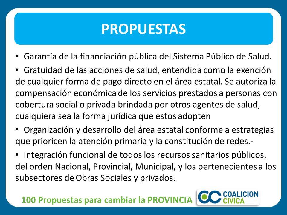 PROPUESTAS Garantía de la financiación pública del Sistema Público de Salud.
