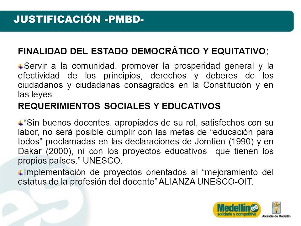 JUSTIFICACIÓN -PMBD- FINALIDAD DEL ESTADO DEMOCRÁTICO Y EQUITATIVO:
