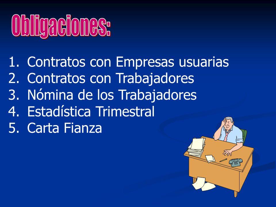 Obligaciones: Contratos con Empresas usuarias. Contratos con Trabajadores. Nómina de los Trabajadores.