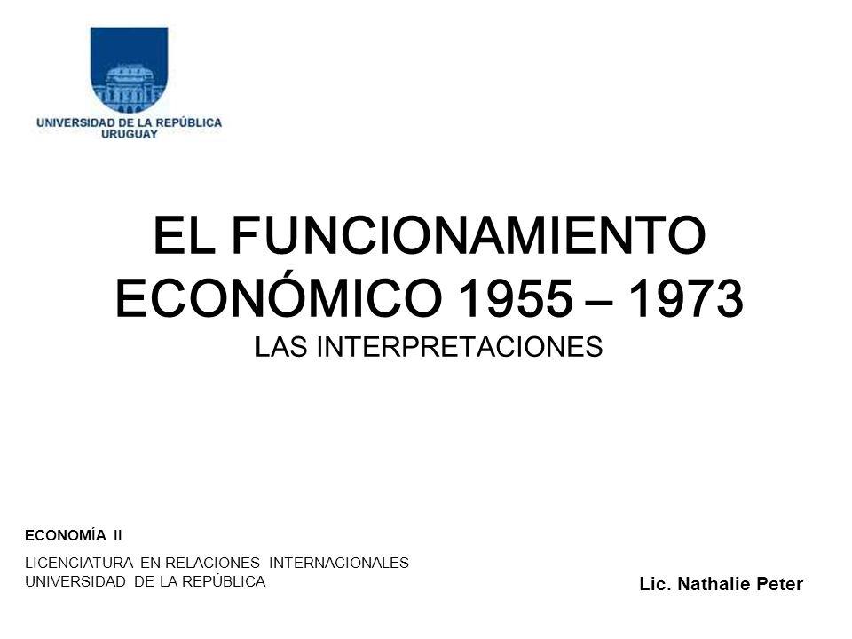 EL FUNCIONAMIENTO ECONÓMICO 1955 – 1973 LAS INTERPRETACIONES