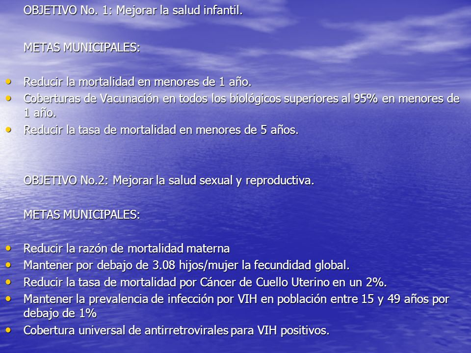 METAS MUNICIPALES: OBJETIVO No. 1: Mejorar la salud infantil.