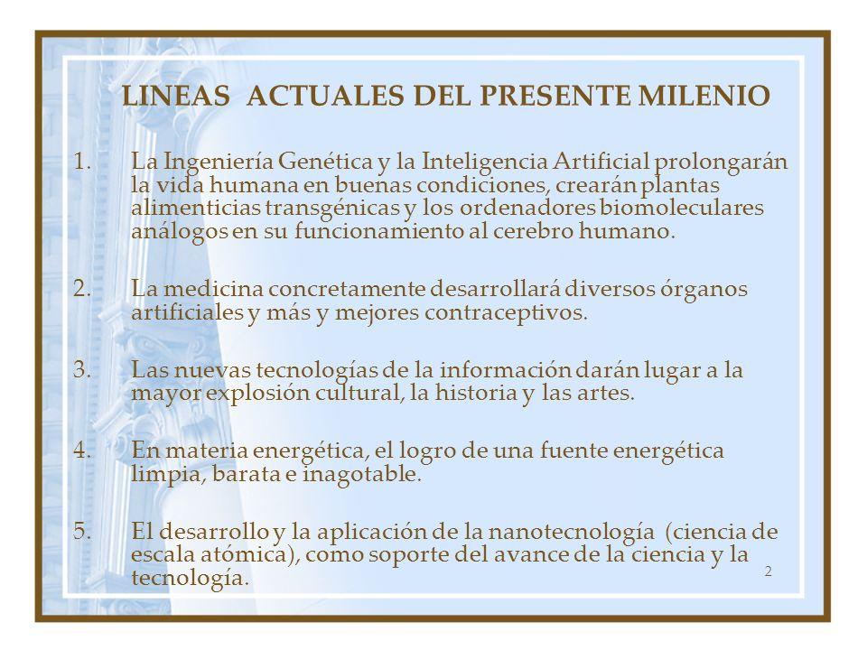 LINEAS ACTUALES DEL PRESENTE MILENIO