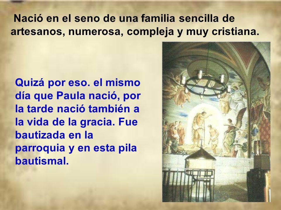 Nació en el seno de una familia sencilla de artesanos, numerosa, compleja y muy cristiana.