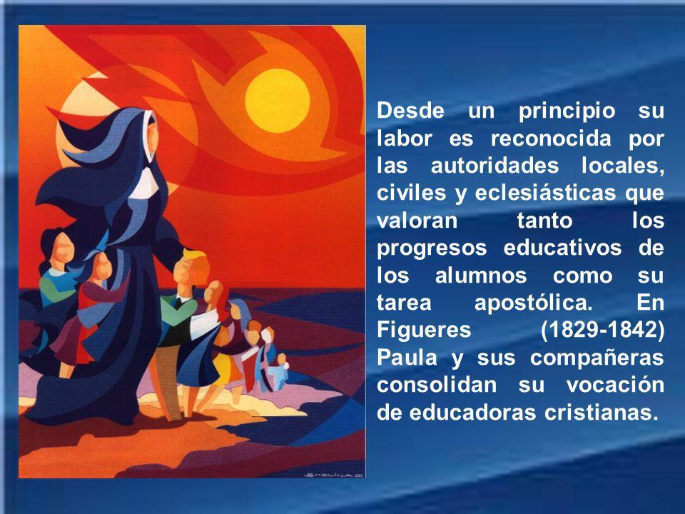 Desde un principio su labor es reconocida por las autoridades locales, civiles y eclesiásticas que valoran tanto los progresos educativos de los alumnos como su tarea apostólica.