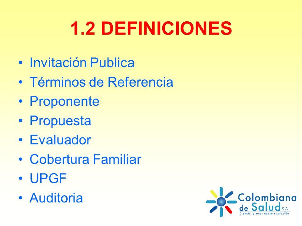 1.2 DEFINICIONES Invitación Publica Términos de Referencia Proponente
