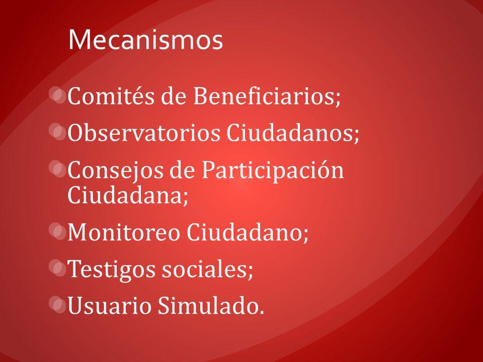 Mecanismos Comités de Beneficiarios; Observatorios Ciudadanos;