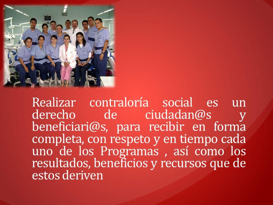 Realizar contraloría social es un derecho de ciudadan@s y beneficiari@s, para recibir en forma completa, con respeto y en tiempo cada uno de los Programas , así como los resultados, beneficios y recursos que de estos deriven