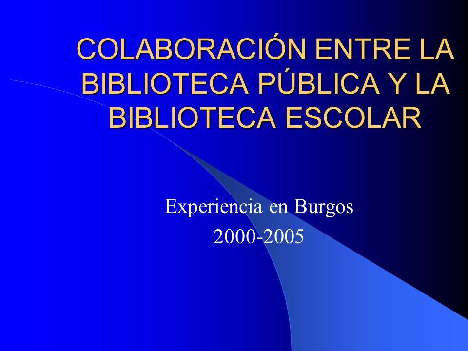 COLABORACIÓN ENTRE LA BIBLIOTECA PÚBLICA Y LA BIBLIOTECA ESCOLAR