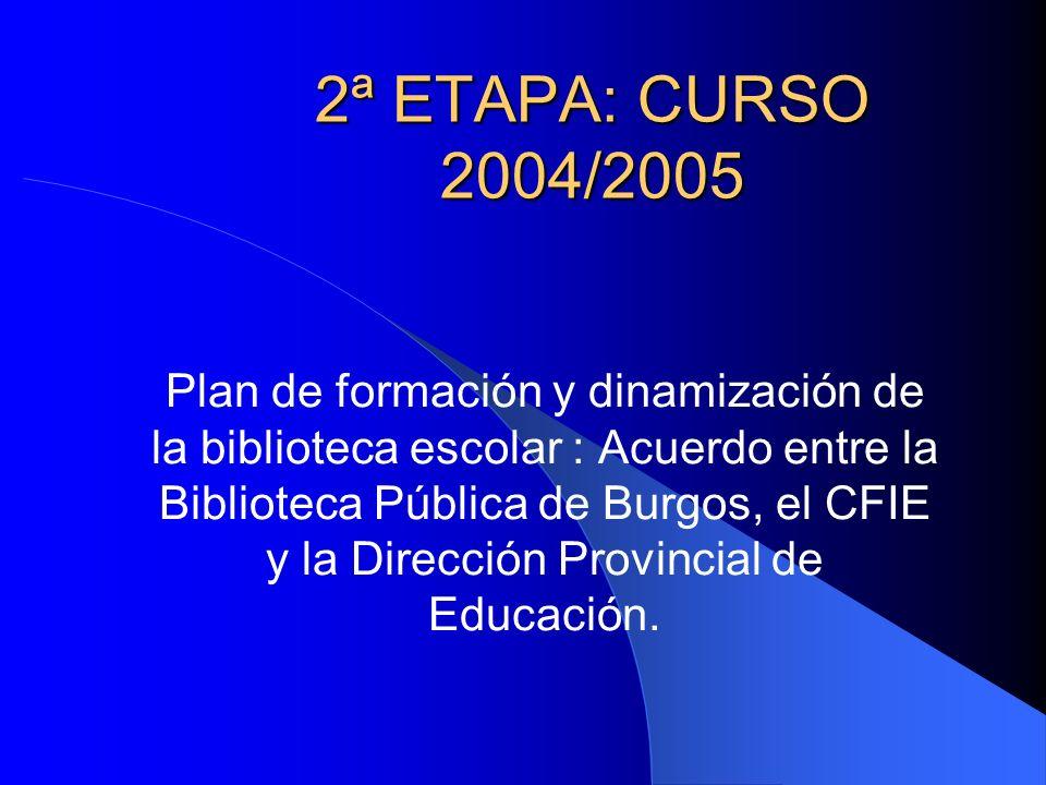 2ª ETAPA: CURSO 2004/2005