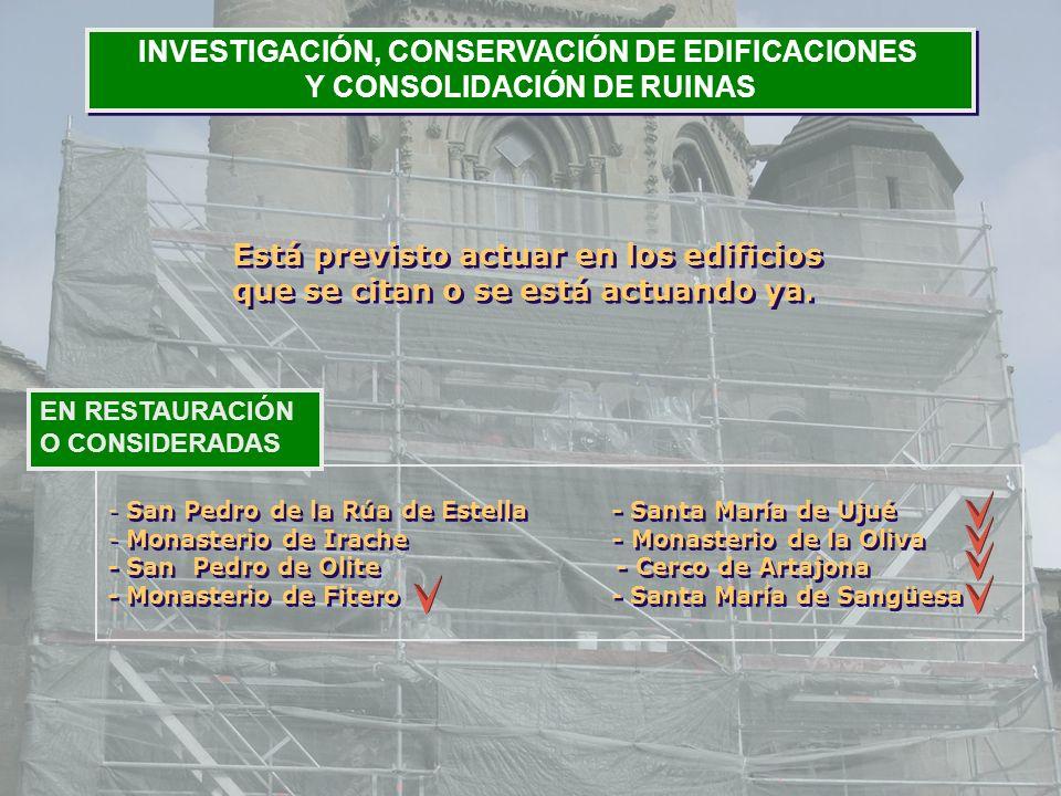 INVESTIGACIÓN, CONSERVACIÓN DE EDIFICACIONES Y CONSOLIDACIÓN DE RUINAS