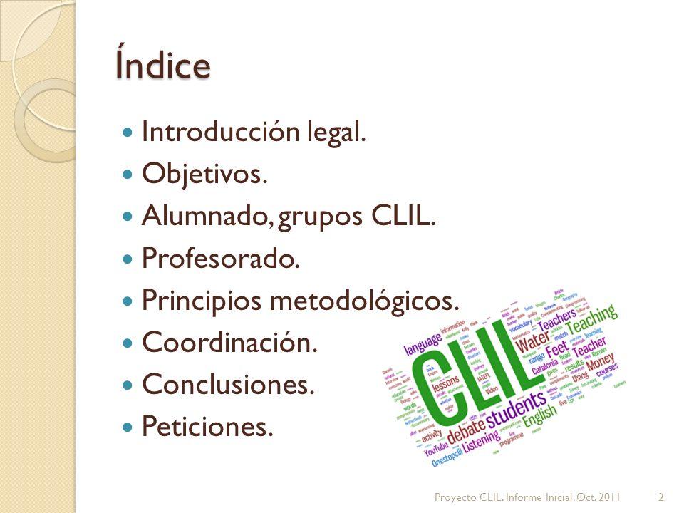 Índice Introducción legal. Objetivos. Alumnado, grupos CLIL.