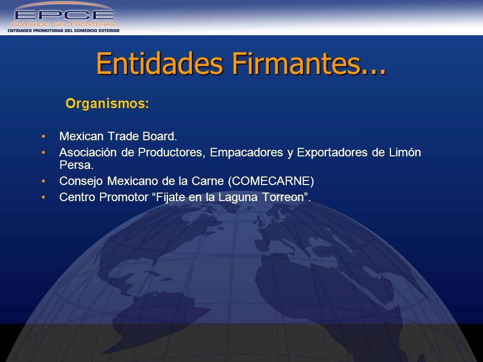 Entidades Firmantes... Organismos: Mexican Trade Board.