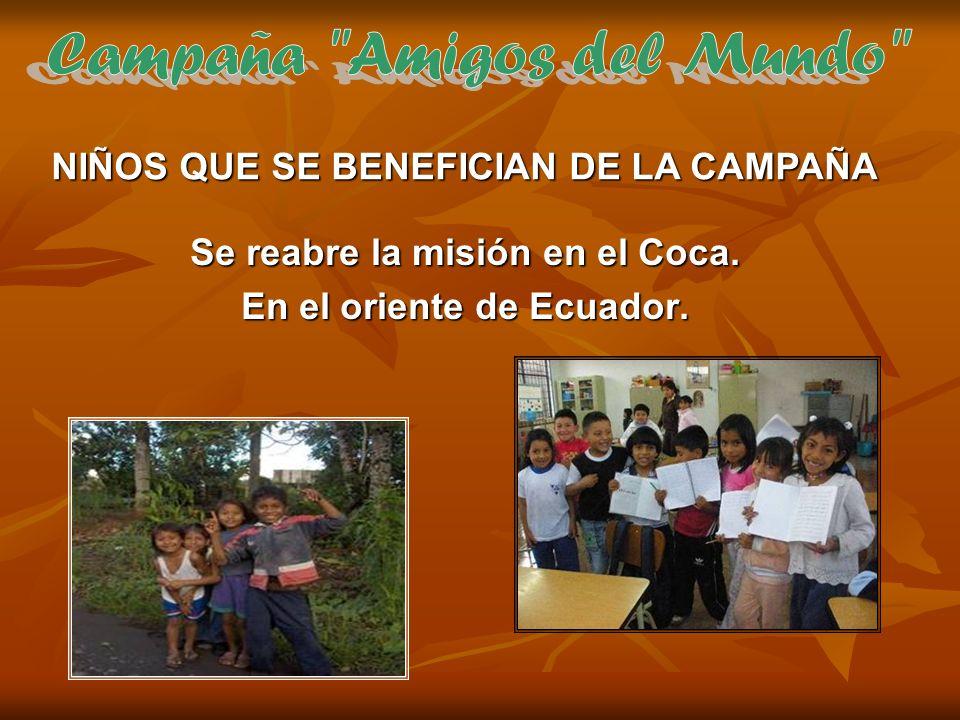 Campaña Amigos del Mundo Se reabre la misión en el Coca.