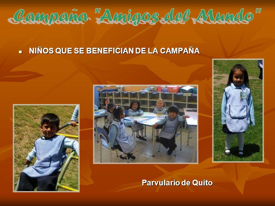 Campaña Amigos del Mundo NIÑOS QUE SE BENEFICIAN DE LA CAMPAÑA