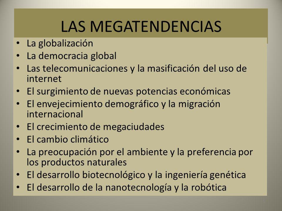 LAS MEGATENDENCIAS La globalización La democracia global