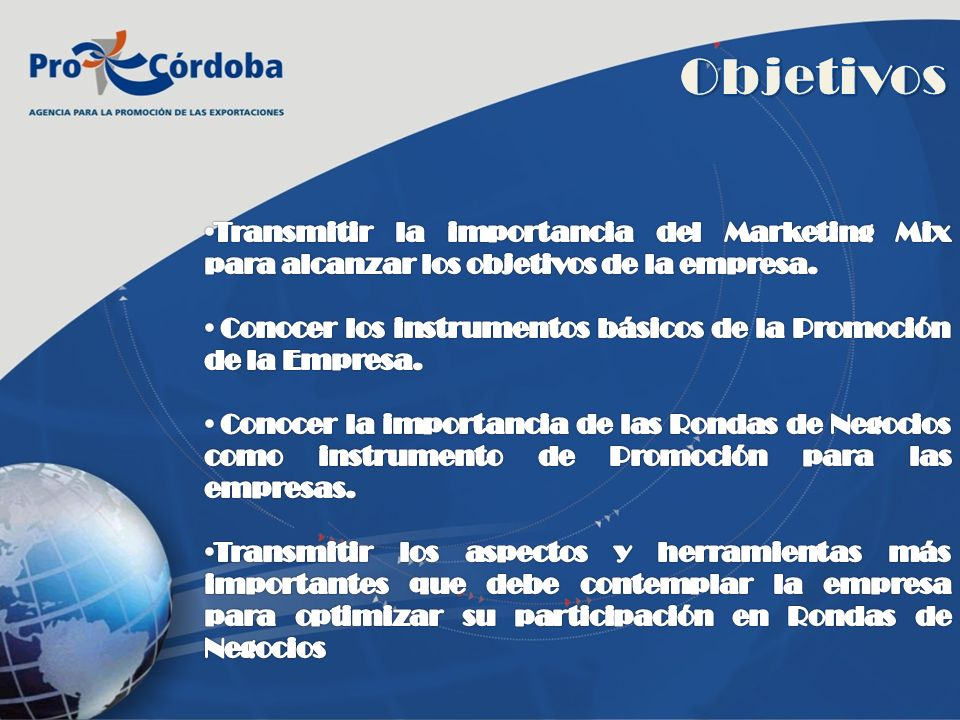 ObjetivosTransmitir la importancia del Marketing Mix para alcanzar los objetivos de la empresa.